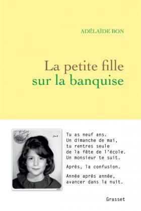 La petite fille sur la banquise : Adélaïde Bon livre un roman fort sur la vie après un viol pedophile