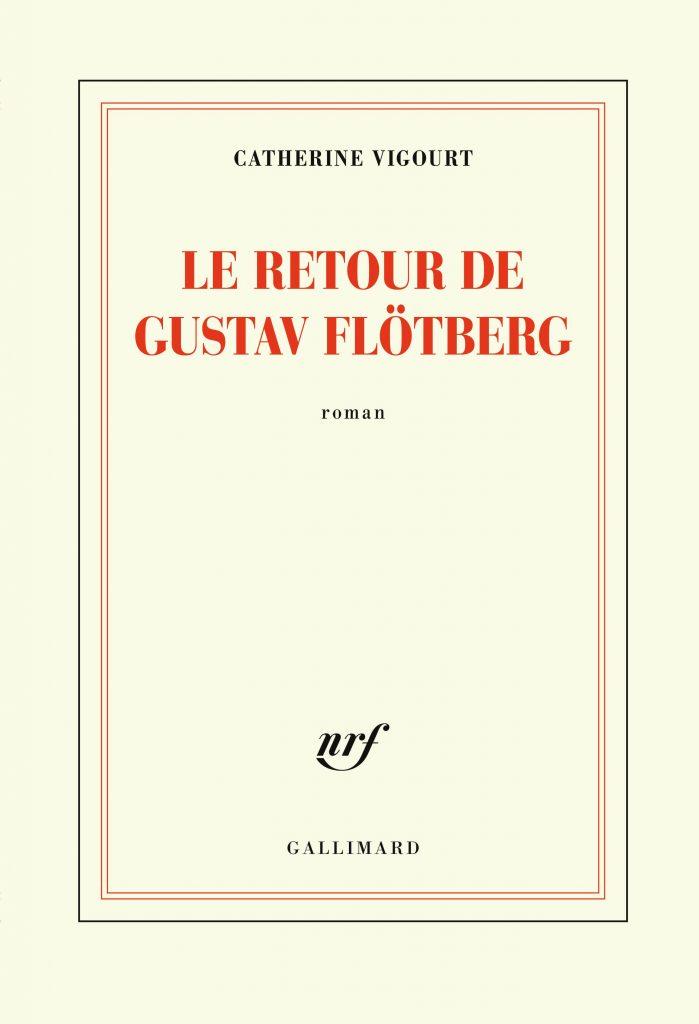 «Le retour de Gustav Flötberg» de Catherine Vigourt, un come-back réussi