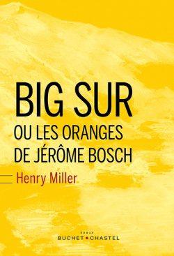 « Big Sur ou les oranges de Jérôme Bosch » de Henry Miller : La vie est ailleurs