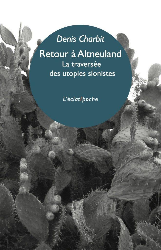 Retour à Altneuland : Denis Charbit dessine un voyage iconoclaste dans les utopies sionistes