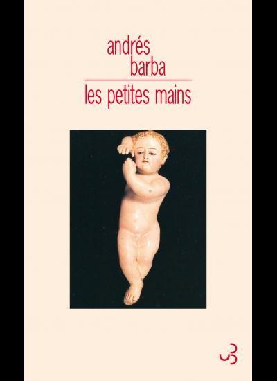 « Les Petites mains » d'Andrés Barba : Des petites filles pas si modèles