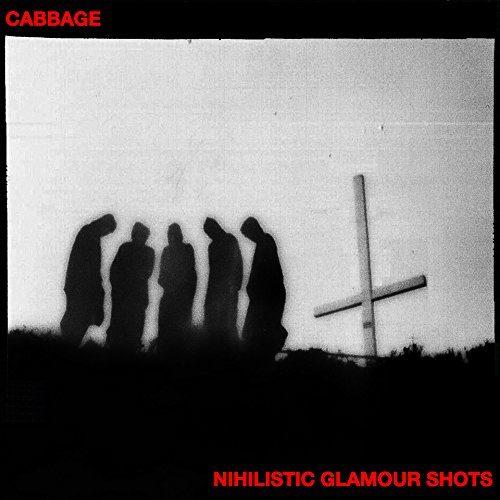 « Nihilistic Glamour Shots » : La messe noire de Cabbage
