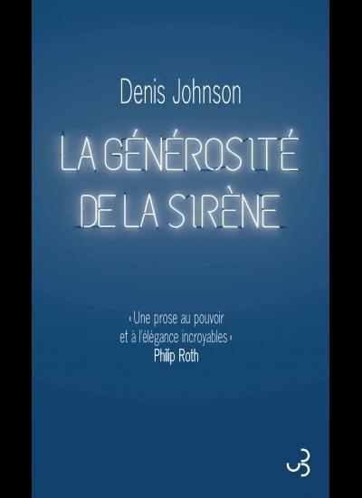 « La Générosité de la sirène » de Denis Johnson : « Le monde continue de tourner »