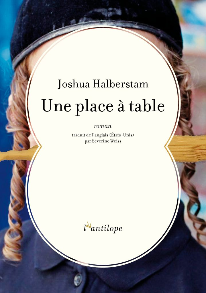 Une Place à Table de Joshua Halberstam aux Editions de l'Antilope.