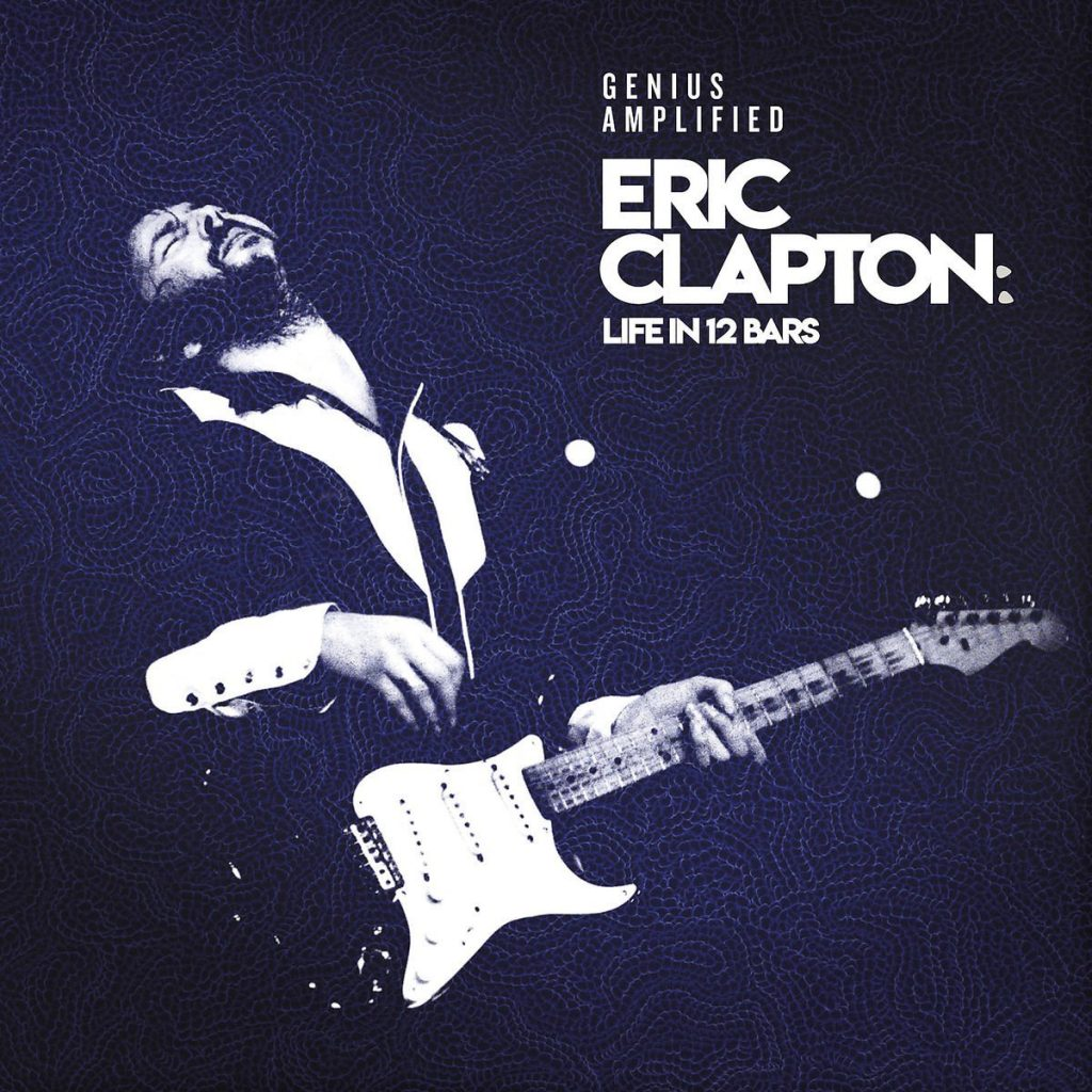ERIC CLAPTON  LIFE IN 12 BARS : la bande originale du film !