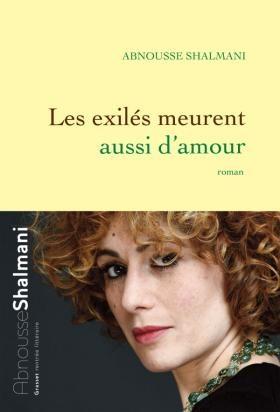Les exilés meurent aussi d'amour : une enfance iranienne à Paris par Abnousse Shalmani