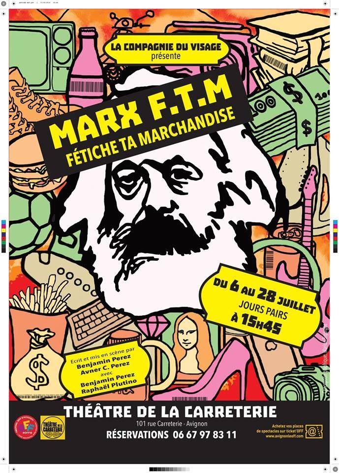 Avignon Off : « Marx – F.T.M. Fétiche ta marchandise » ou l'asservissement aux biens matériels