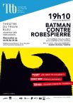 © Le Grand Colossal Théâtre - Batman contre Robespierre