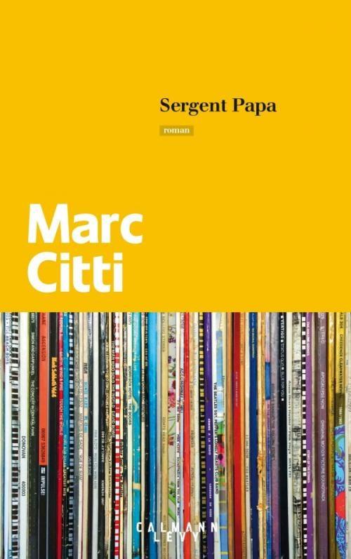 «Sergent Papa» de Marc Citti : la mélodie d'un cœur paternel