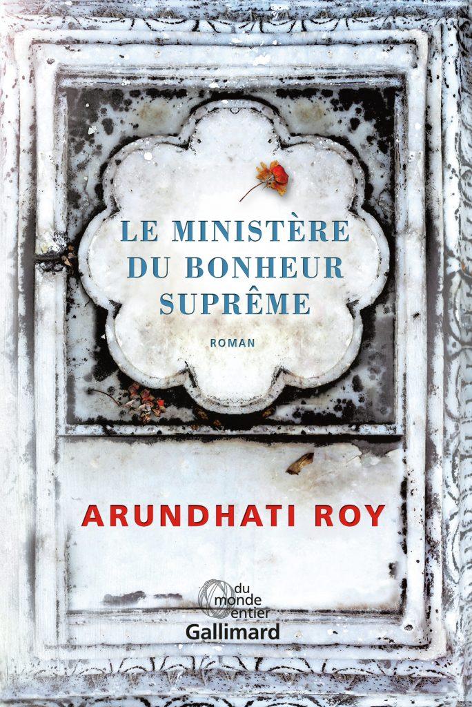 Le ministère du bonheur suprême : une épopée indienne contemporaine, par Arundhati Roy
