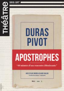 Avignon OFF 2018 : « Duras – Pivot / Apostrophes », la passion des mots mise en scène