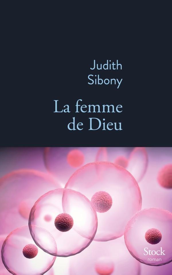« La femme de Dieu », un premier roman en coulisses par Judith Sibony