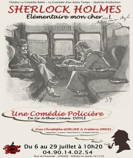 Avignon Off : « Sherlock Holmes. Élémentaire mon cher… ! », élémentaire comme le succès éternel de ce détective