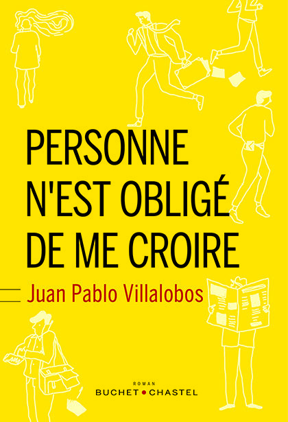 « Personne n'est obligé de me croire » de Juan Pablo Villalobos : C'est l'histoire d'un Mexicain, d'une Espagnole et d'un Chinois