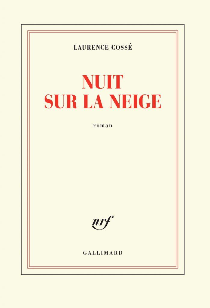 « Nuit sur la neige » de Laurence Cossé : Je me souviens…