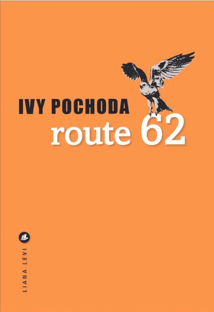 Route 62: les dessous du rêve américain par Ivy Pochoda