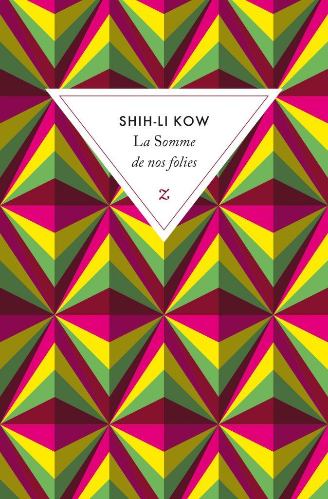 Les Éditions Zulma publient une pépite de l'écrivaine malaisienne Shih-Li Kow