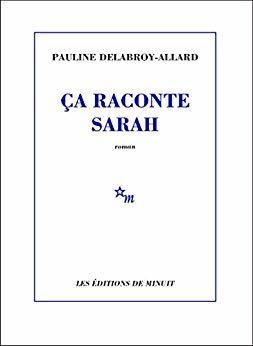 «Ça raconte Sarah» de Pauline Delabroy-Allard : Premier roman pour un Prix Goncourt ?