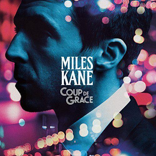 Miles Kane nous assène son dernier «Coup de Grace» !