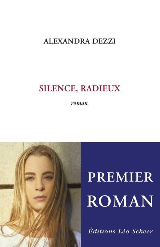 Silence, radieux, un permier roman d'Alexandra Dezzi sous les yeux bienveillants de Houellebecq