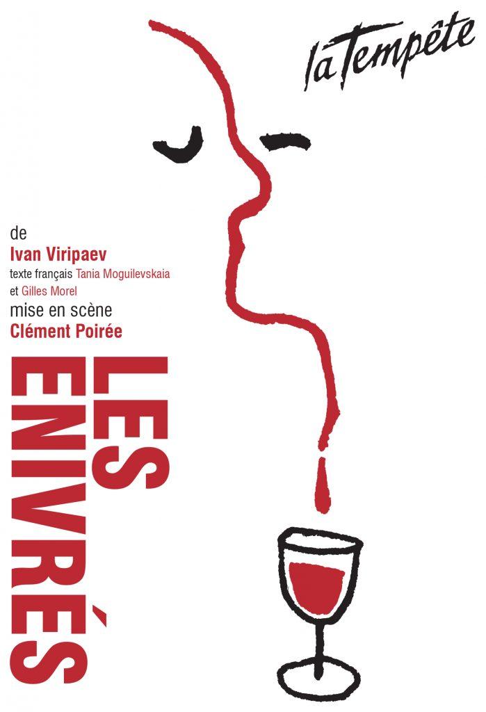 «Enivrés» de Ivan Viripaev mise en scène par Clément Poirée à la Tempête, une très bonne surprise.
