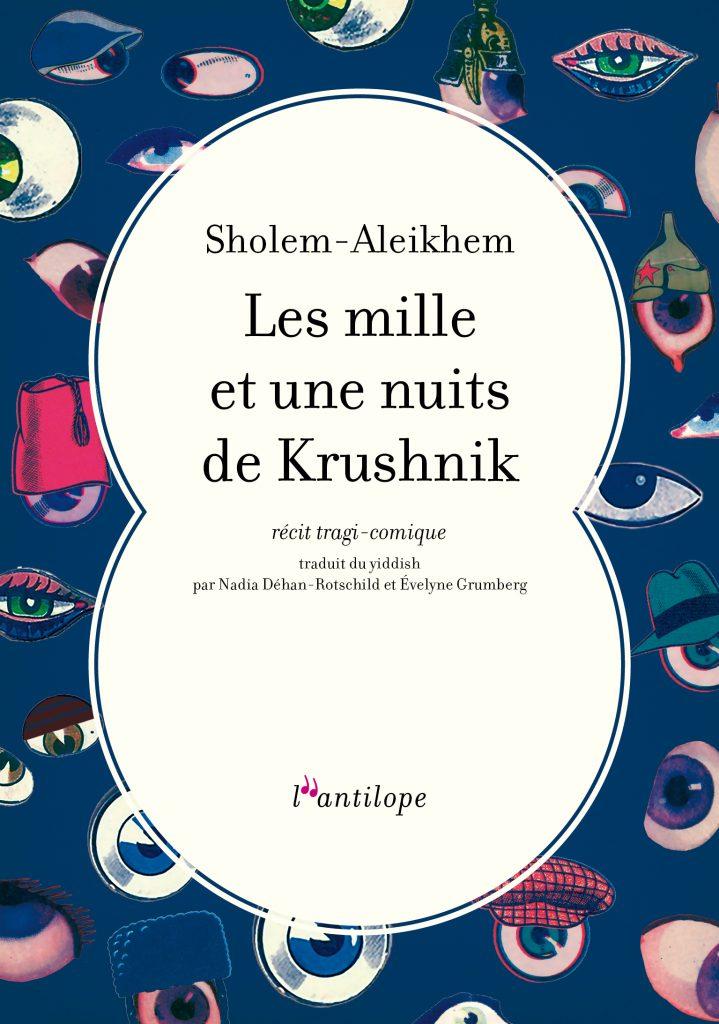 Les mille et une nuits de Krushnik de Sholem-Aleikhem