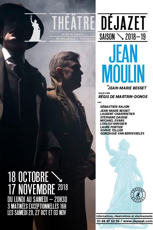 Jean Moulin, fiction historique de Jean-Marie Besset au Dejazet