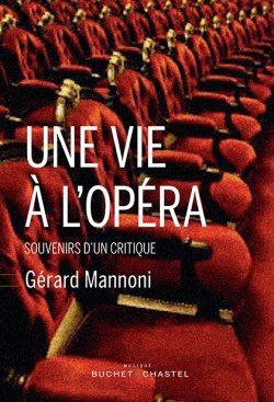 « Une vie à l'Opéra » de Gérard Mannoni : Ce qu'était la critique musicale