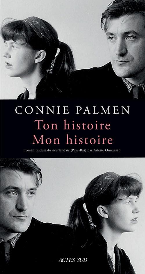 Connie Palmen : «Ton histoire, Mon histoire». Récit d'une tragédie et de la naissance d'un mythe.