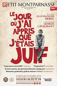LE JOUR OÙ J'AI APPRIS QUE J'ÉTAIS JUIF ! de et avec Jean Francois Derec