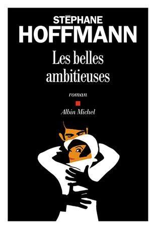 Les belles ambitieuses, flamboyante décadence par Stéphane Hoffmann