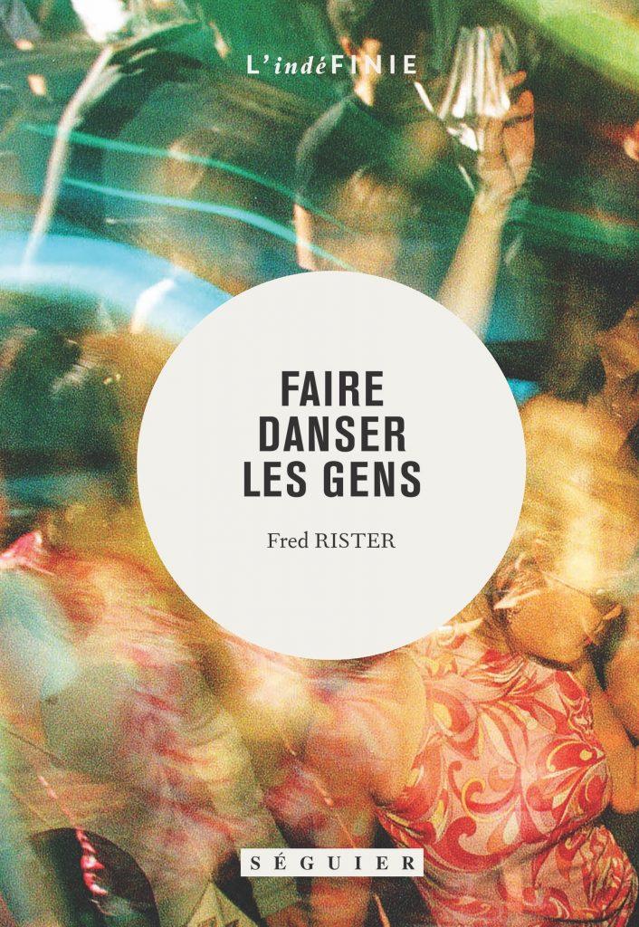 Faire Danser les gens : les mémoires du musicien de l'ombre, Fred Rister