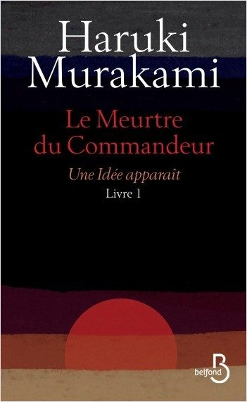 « Le Meurtre du Commandeur » de Haruki Murakami : Croire au merveilleux