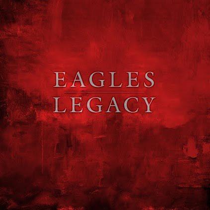 Eagles « Legacy » : l'héritage des «Aigles Californiens» réuni en 12 CD+ 2 DVD et 15 Disques Vinyle.