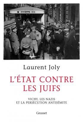 Laurent Joly fait le point sur la politique antijuive de Vichy