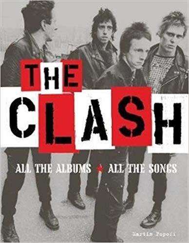 The Clash : Toutes les Chansons, Tous les Albums disséqués par Martin Popoff