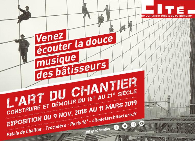 Gagnez 20 x 2 places pour l'exposition L'Art du chantier à la Cité de l'Architecture.