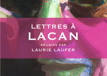 Lettres A Lacan Laurie Laufer Thierry Marchaisse