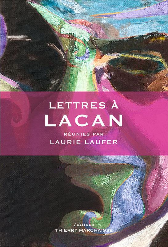 Lettres à Lacan : Balade au gré des transferts à Lacan, réunies par Laurie Laufer