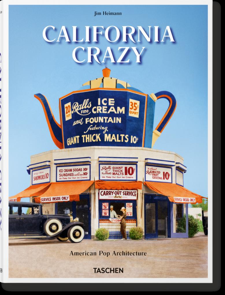California Crazy : Jim Heimann célèbre les constructions excentriques des bords de route de Californie