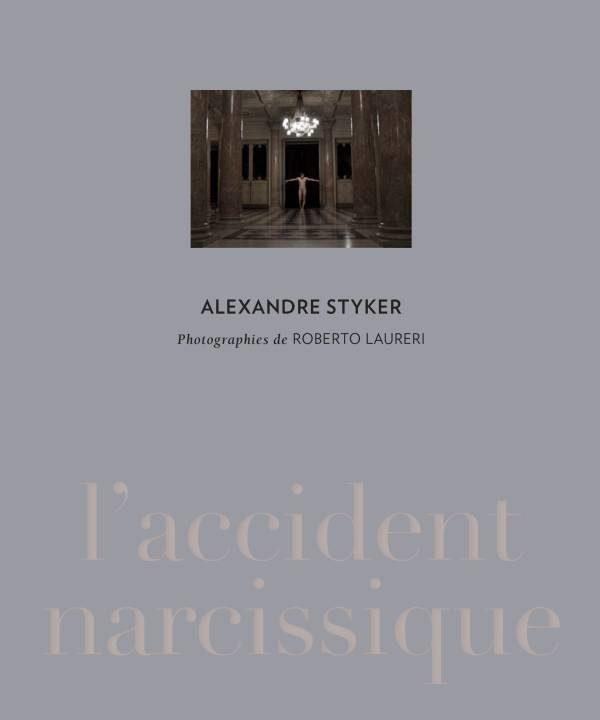 «L'accident narcissique», quand le cul d'Alexandre Styker s'éléve au rang de la beauté pure