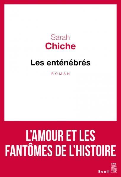 «Les enténébrés» : La Rencontre amoureuse au plus proche des blessures du passé par Sarah Chiche
