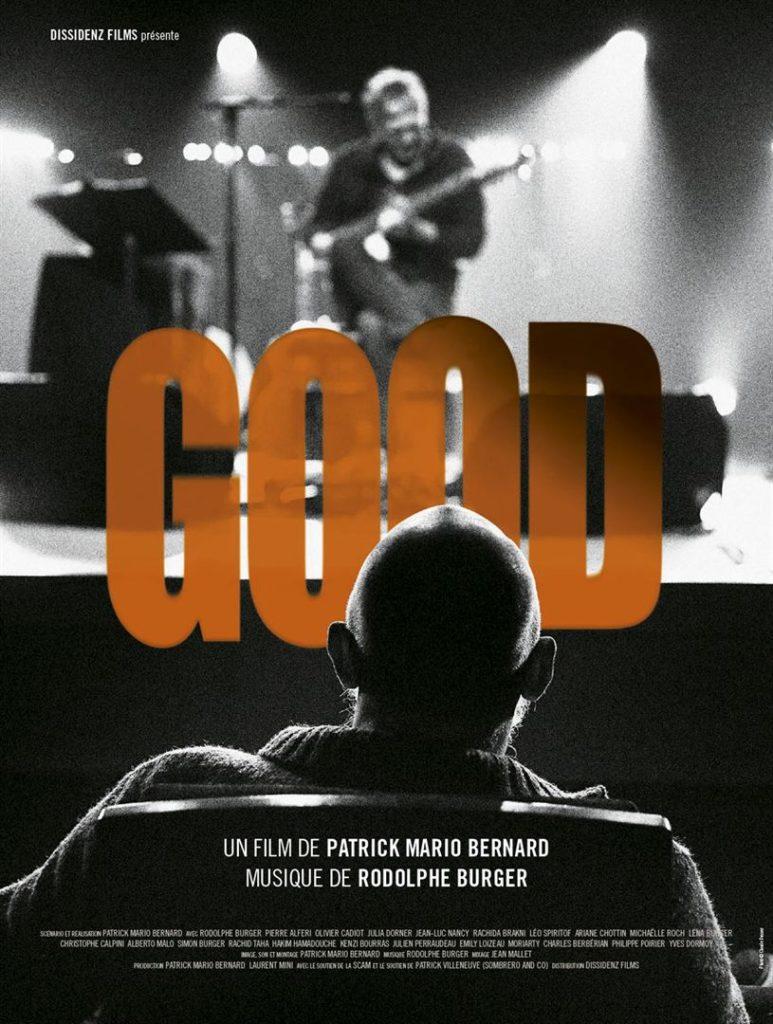 Good, un film de Patrick-Mario Bernard sur Rodolphe Burger
