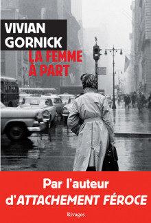«La femme à part»: 30 ans après Attachement féroce, le retour de Vivian Gornick