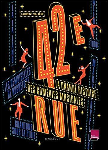 42eme rue et Comédies musicales Vol 1 1935-1968 : un livre et un vinyle de référence pour tout connaître de la comédie musicale au cinéma et au théâtre.
