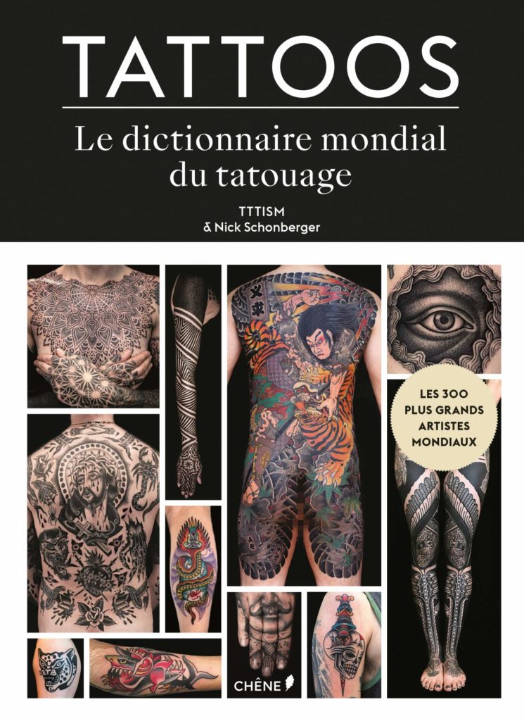 Tattoos, Le dictionnaire mondial du tatouage : rétrospective de corps encrés par les meilleurs artistes du tatouage !