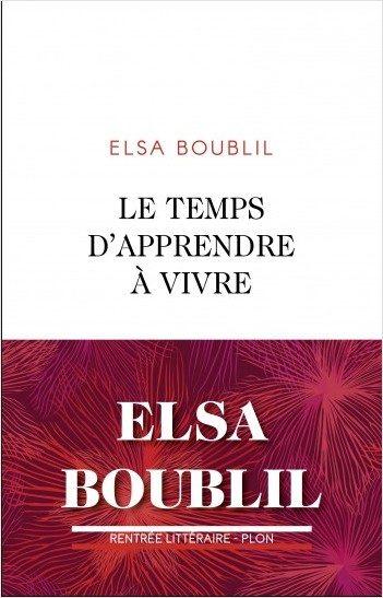«Le temps d'apprendre à vivre» : trois voix de femmes par Elsa Boublil