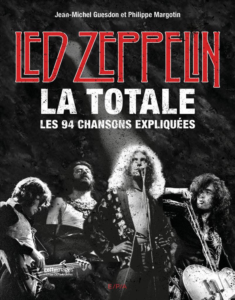 LED ZEPPELIN La Totale les 94 chansons : Le livre monument à la hauteur de la légende !