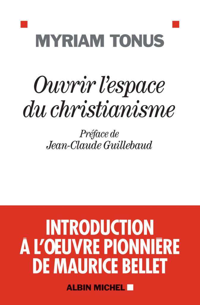 «Ouvrir l'espace du christianisme» : Myriam Tonus rend hommage à l'œuvre pionnière de Maurice Bellet