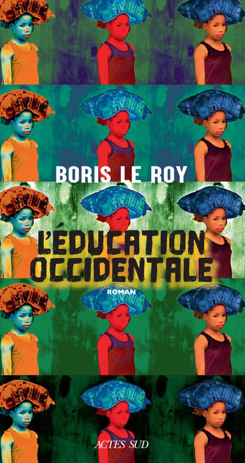 L'éducation occidentale, le terrorisme sous le scalpel de Boris Le Roy
